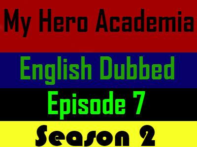My Hero Academia Season 2 Episode 7 English Dubbed