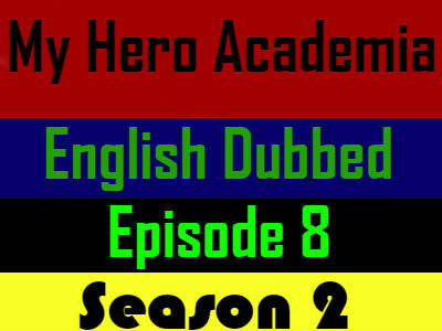 My Hero Academia Season 2 Episode 8 English Dubbed