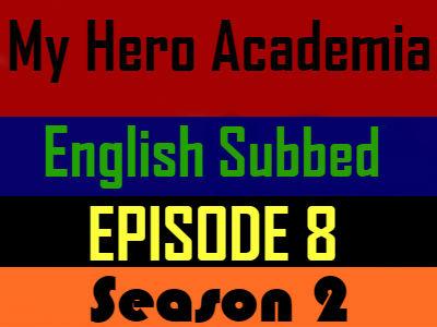 My Hero Academia Season 2 Episode 8 English Subbed