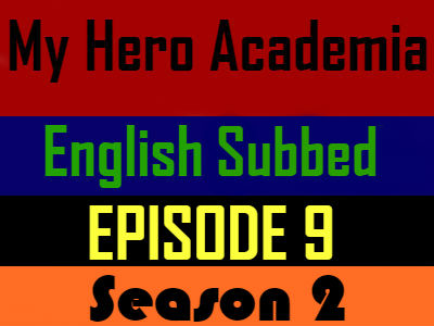 My Hero Academia Season 2 Episode 9 English Subbed