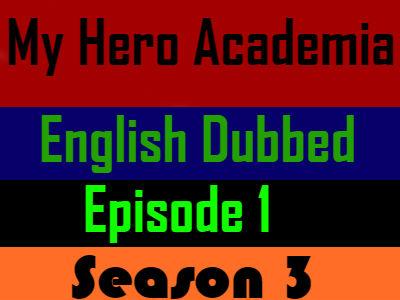 My Hero Academia Season 3 Episode 1 English Dubbed