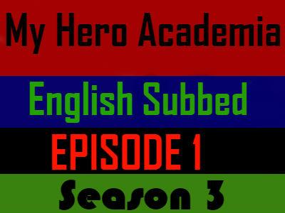 My Hero Academia Season 3 Episode 1 English Subbed