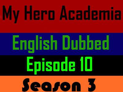 My Hero Academia Season 3 Episode 10 English Dubbed