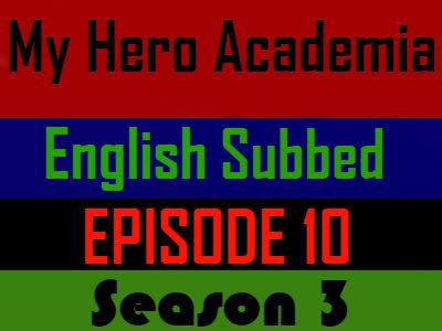 My Hero Academia Season 3 Episode 10 English Subbed