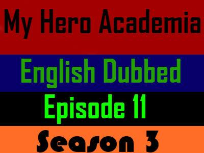 My Hero Academia Season 3 Episode 11 English Dubbed