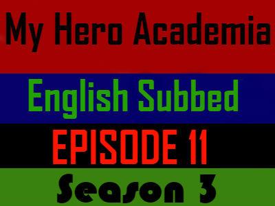 My Hero Academia Season 3 Episode 11 English Subbed