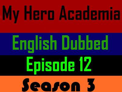 My Hero Academia Season 3 Episode 12 English Dubbed