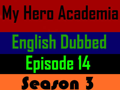 My Hero Academia Season 3 Episode 14 English Dubbed