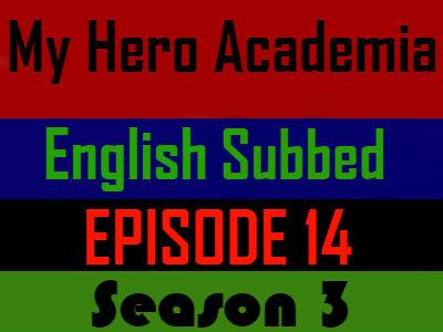 My Hero Academia Season 3 Episode 14 English Subbed