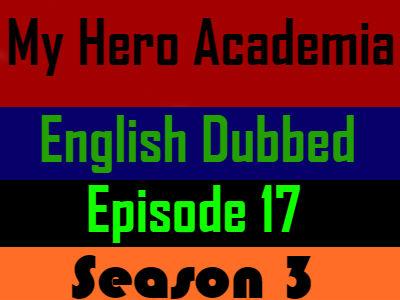 My Hero Academia Season 3 Episode 17 English Dubbed