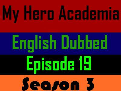 My Hero Academia Season 3 Episode 19 English Dubbed