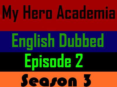 My Hero Academia Season 3 Episode 2 English Dubbed