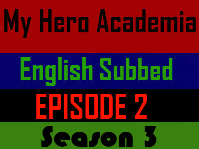 My Hero Academia Season 3 Episode 2 English Subbed
