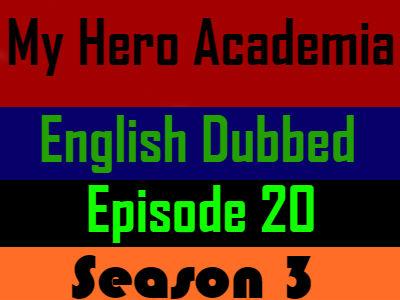 My Hero Academia Season 3 Episode 20 English Dubbed