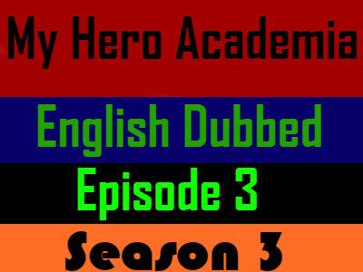My Hero Academia Season 3 Episode 3 English Dubbed