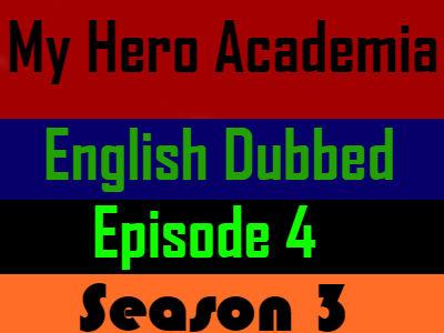 My Hero Academia Season 3 Episode 4 English Dubbed