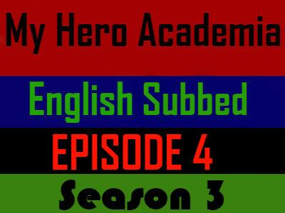 My Hero Academia Season 3 Episode 4 English Subbed