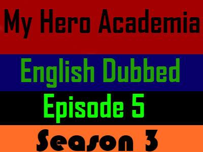 My Hero Academia Season 3 Episode 5 English Dubbed