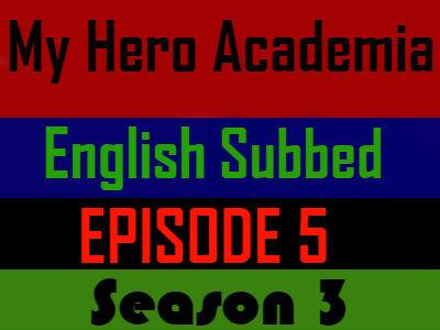 My Hero Academia Season 3 Episode 5 English Subbed