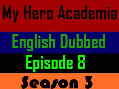 My Hero Academia Season 3 Episode 8 English Dubbed