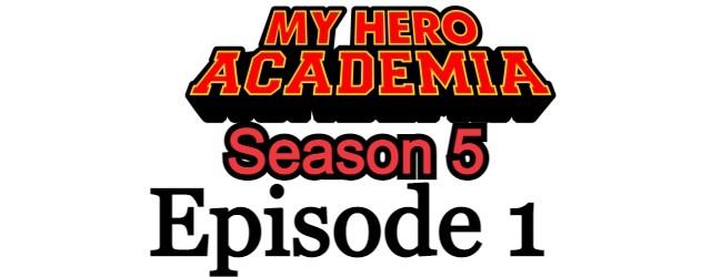 My Hero Academia Season 5 Episode 1 English Dubbed